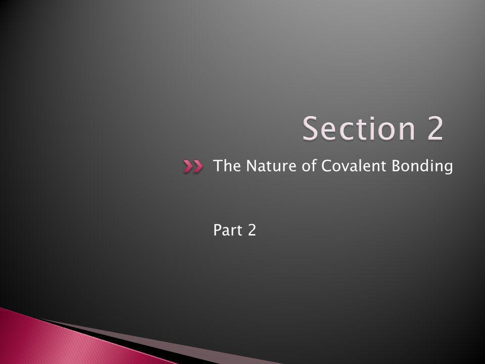 The Nature of Covalent Bonding Part 2