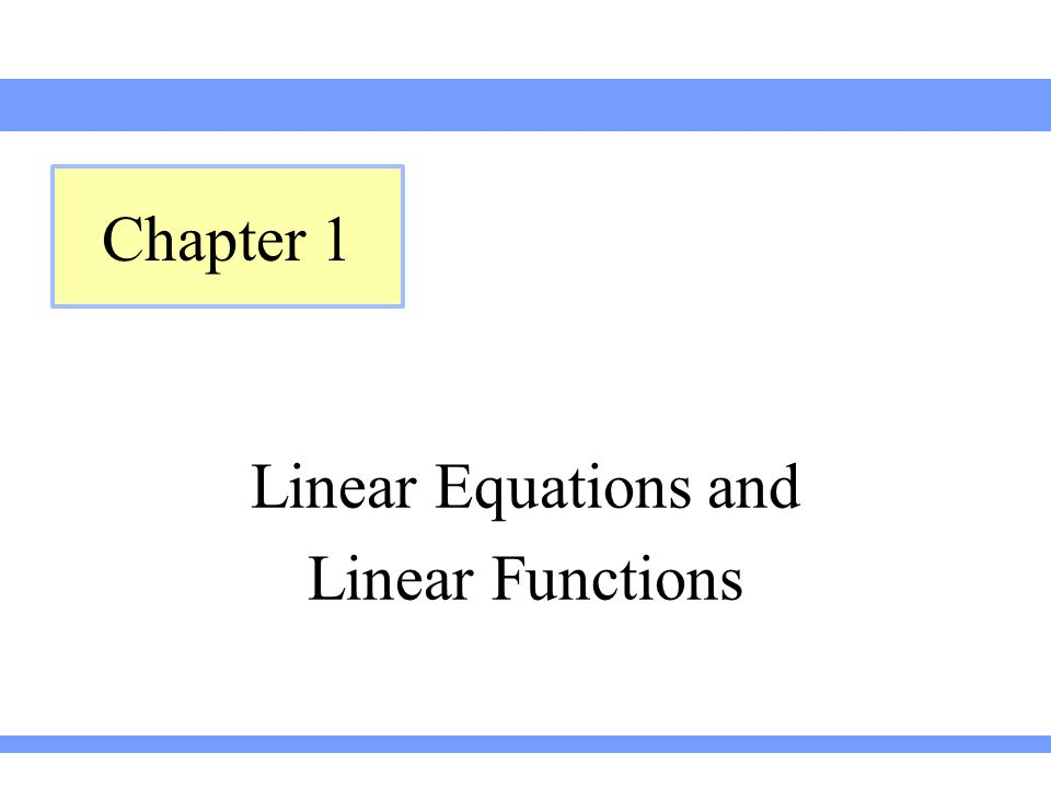 Linear Equations and Linear Functions Chapter 1
