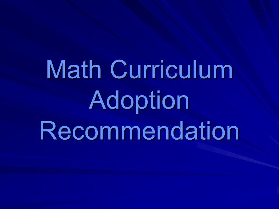 Math Curriculum Adoption Recommendation