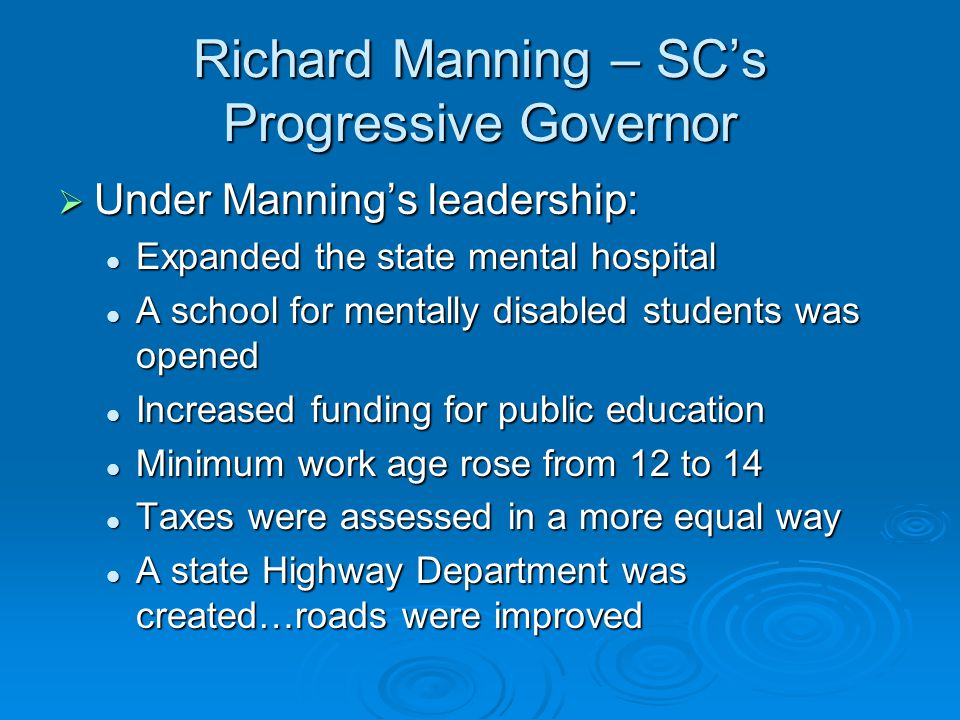 Under Manning's leadership: Expanded the state mental hospital Expanded the state mental hospital A school for mentally disabled students was opened
