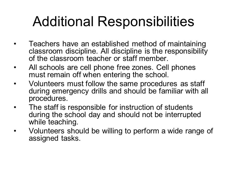 Additional Responsibilities Teachers have an established method of maintaining classroom discipline.