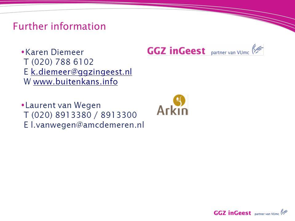 Further information  Karen Diemeer T (020) 788 6102 E k.diemeer@ggzingeest.nl W www.buitenkans.infok.diemeer@ggzingeest.nlwww.buitenkans.info  Laurent van Wegen T (020) 8913380 / 8913300 E l.vanwegen@amcdemeren.nl