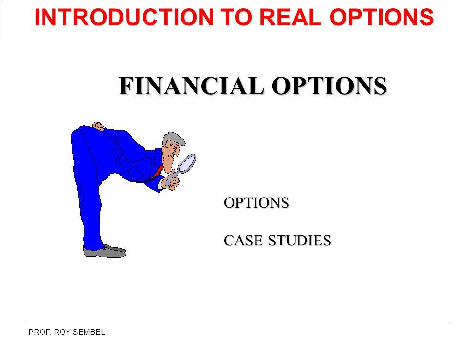 REAL OPTION TECHNIQUE PROF. ROY SEMBEL September 2006