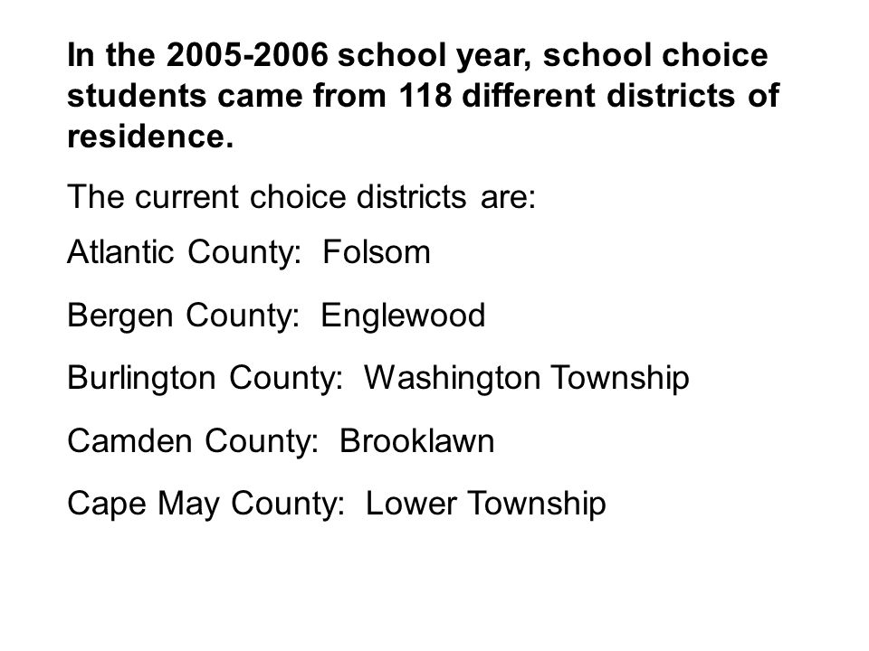 In the 2005-2006 school year, school choice students came from 118 different districts of residence.