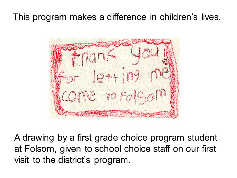 A drawing by a first grade choice program student at Folsom, given to school choice staff on our first visit to the district's program.