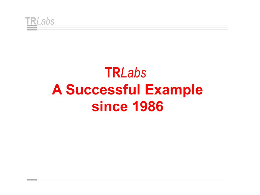TR Labs TR Labs A Successful Example since 1986