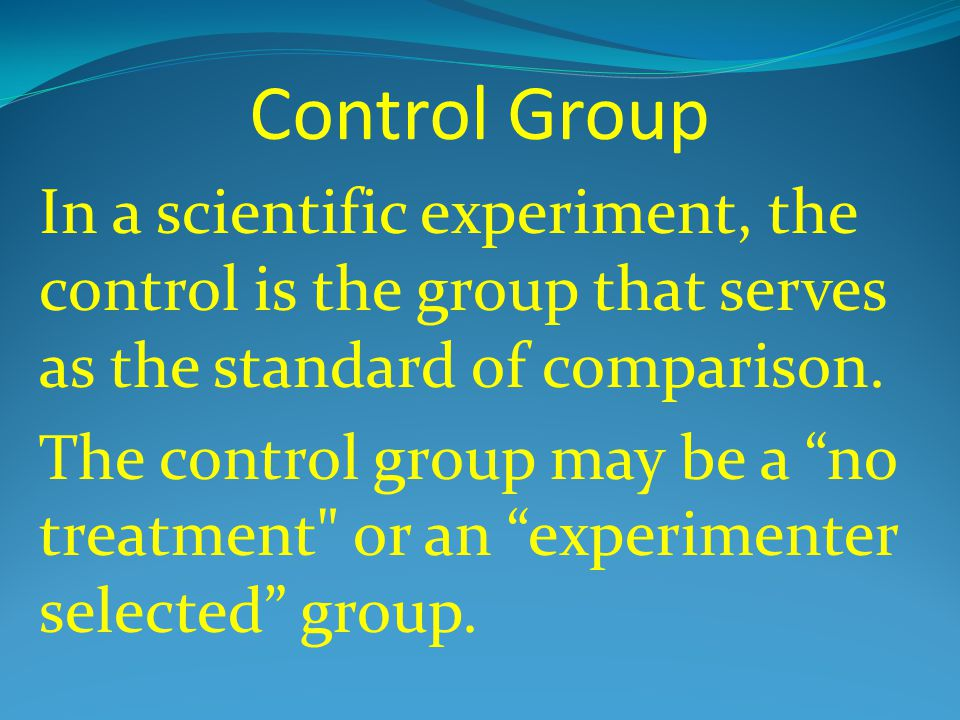 Control Group The control group is exposed to the same conditions as the experimental group, except for the variable being tested.