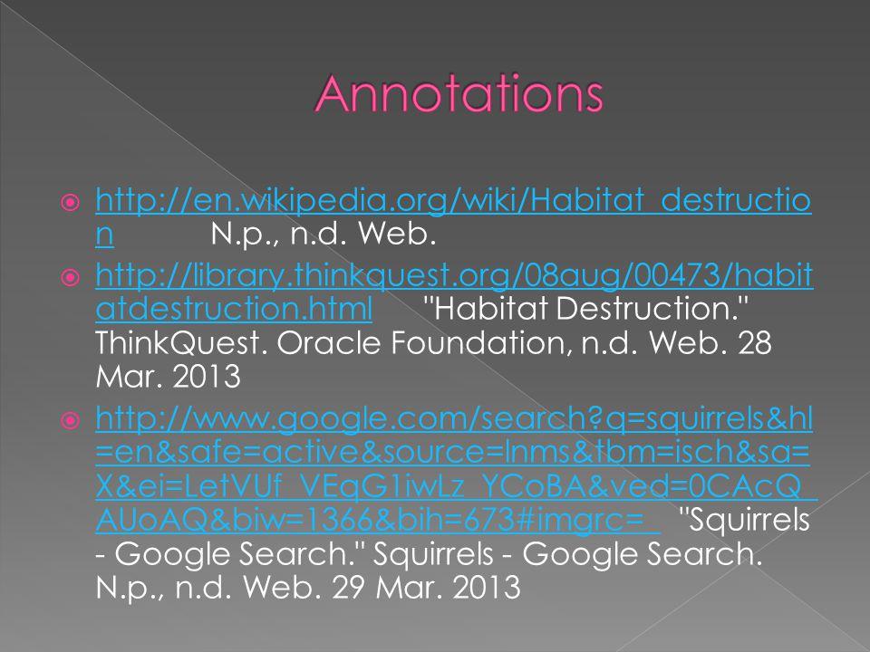  http://en.wikipedia.org/wiki/Habitat_destructio n N.p., n.d.