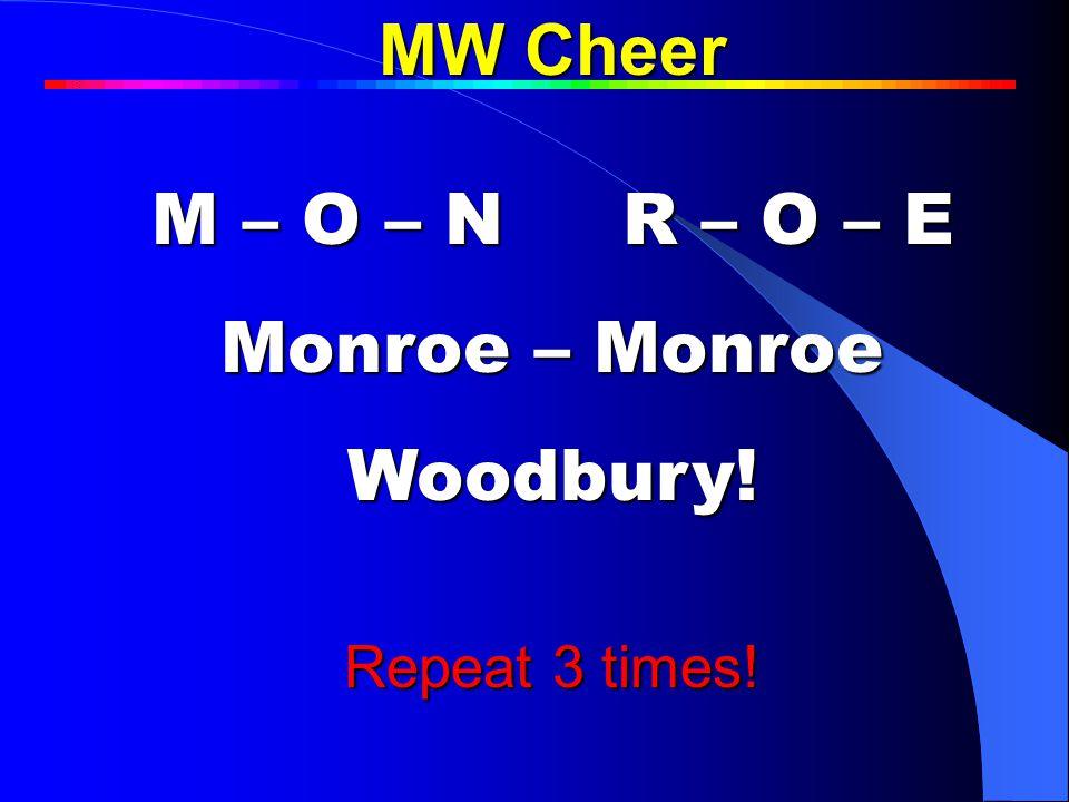 MW Cheer M – O – N R – O – E Monroe – Monroe Woodbury.