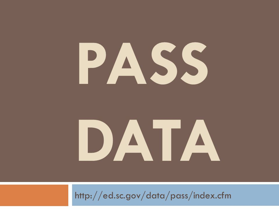 PASS DATA http://ed.sc.gov/data/pass/index.cfm