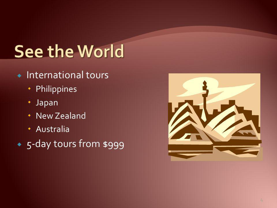  International tours  Philippines  Japan  New Zealand  Australia  5-day tours from $999 4