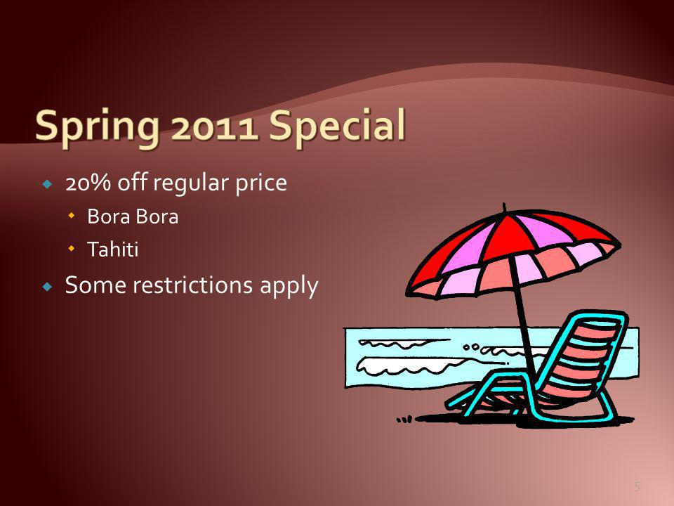  20% off regular price  Bora Bora  Tahiti  Some restrictions apply 5