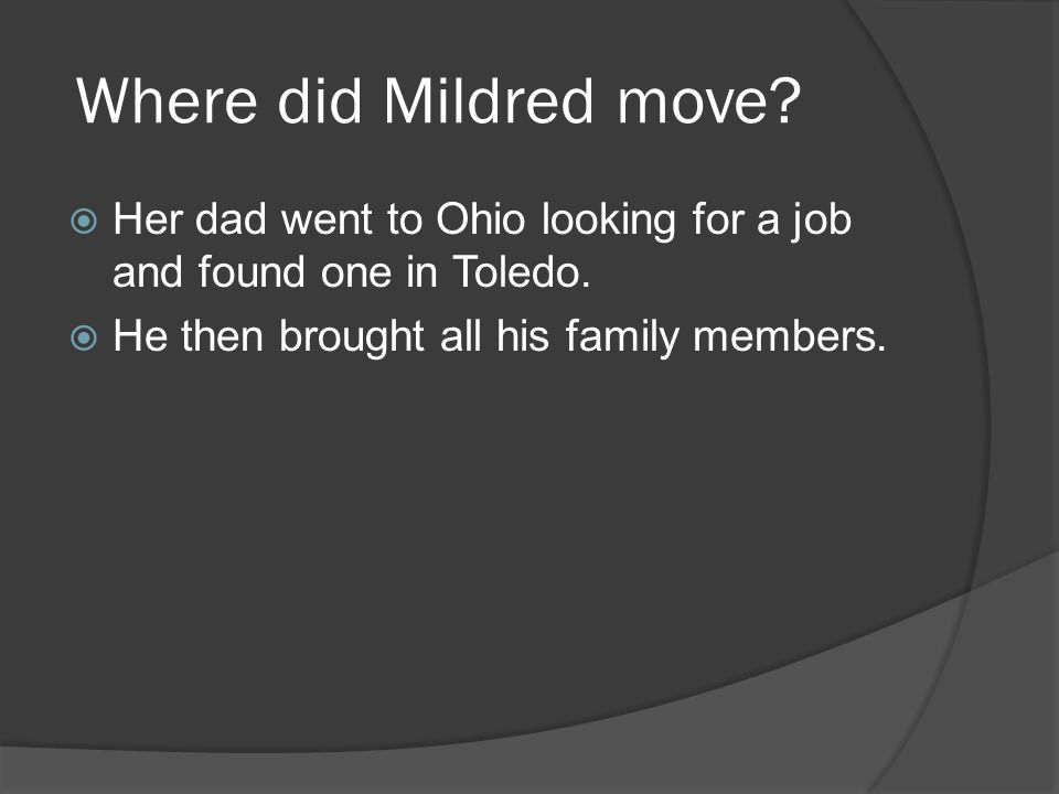 Where did Mildred move.  Her dad went to Ohio looking for a job and found one in Toledo.