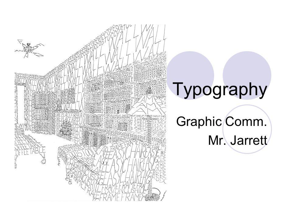 Typography Graphic Comm. Mr. Jarrett