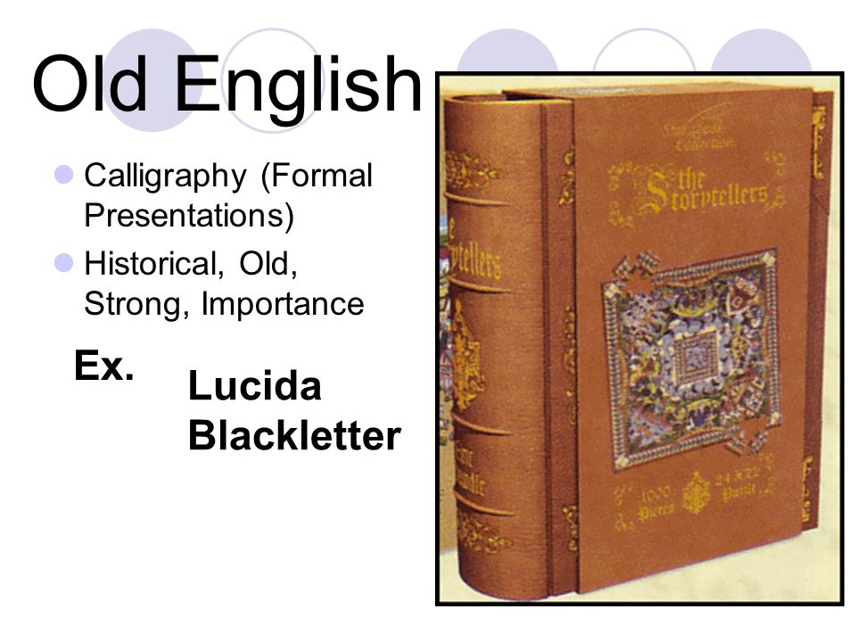 Old English Calligraphy (Formal Presentations) Historical, Old, Strong, Importance Ex.