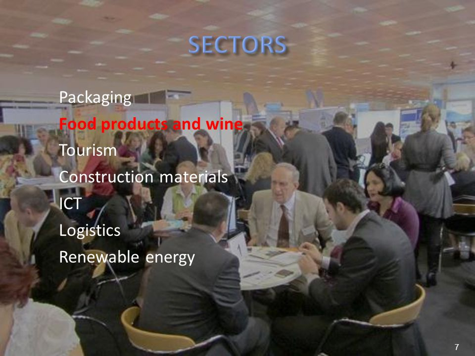 Packaging Food products and wine Tourism Construction materials ICT Logistics Renewable energy 7