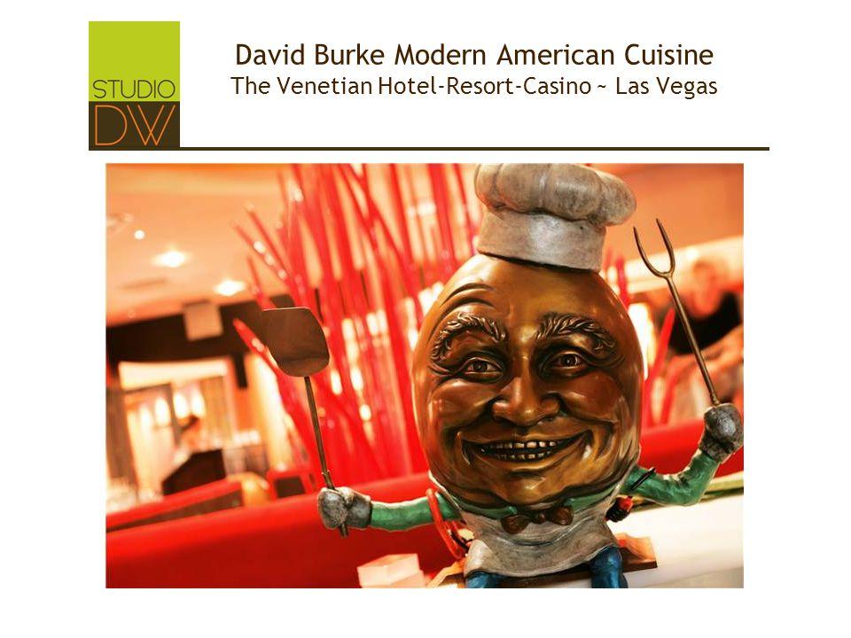 David Burke Modern American Cuisine The Venetian Hotel-Resort-Casino ~ Las Vegas