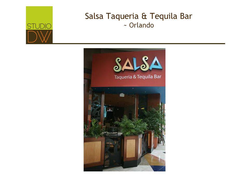 Salsa Taqueria & Tequila Bar ~ Orlando