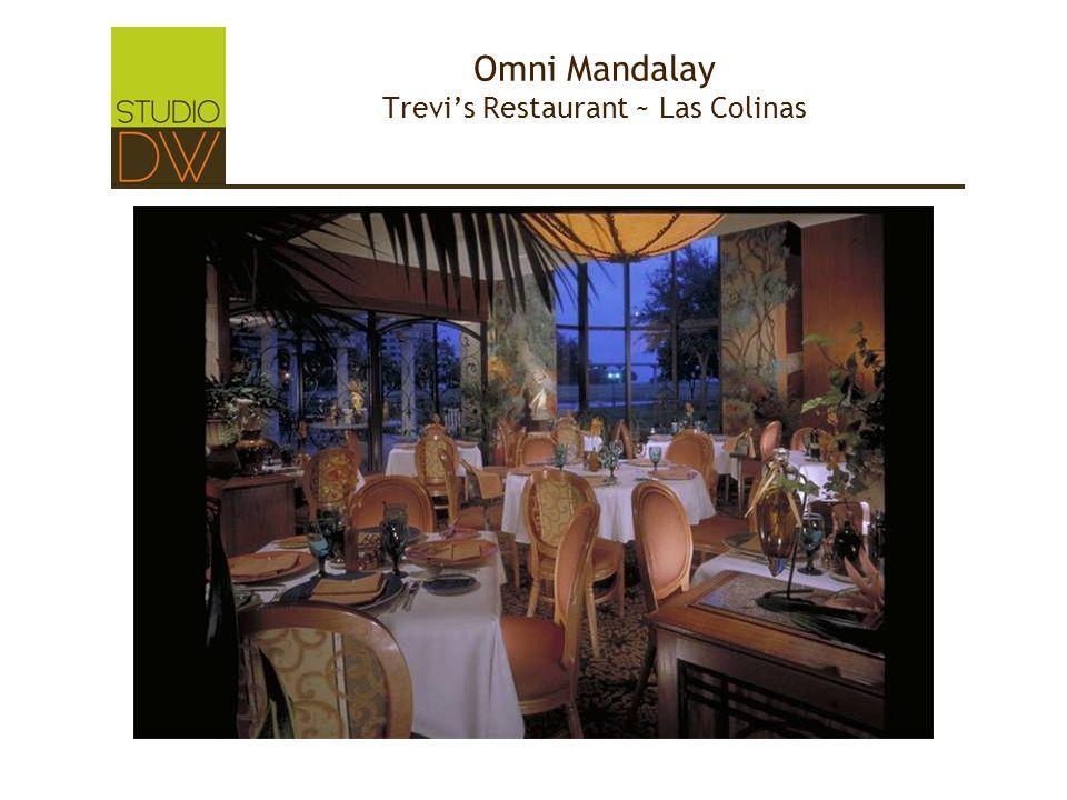 Omni Mandalay Trevi's Restaurant ~ Las Colinas