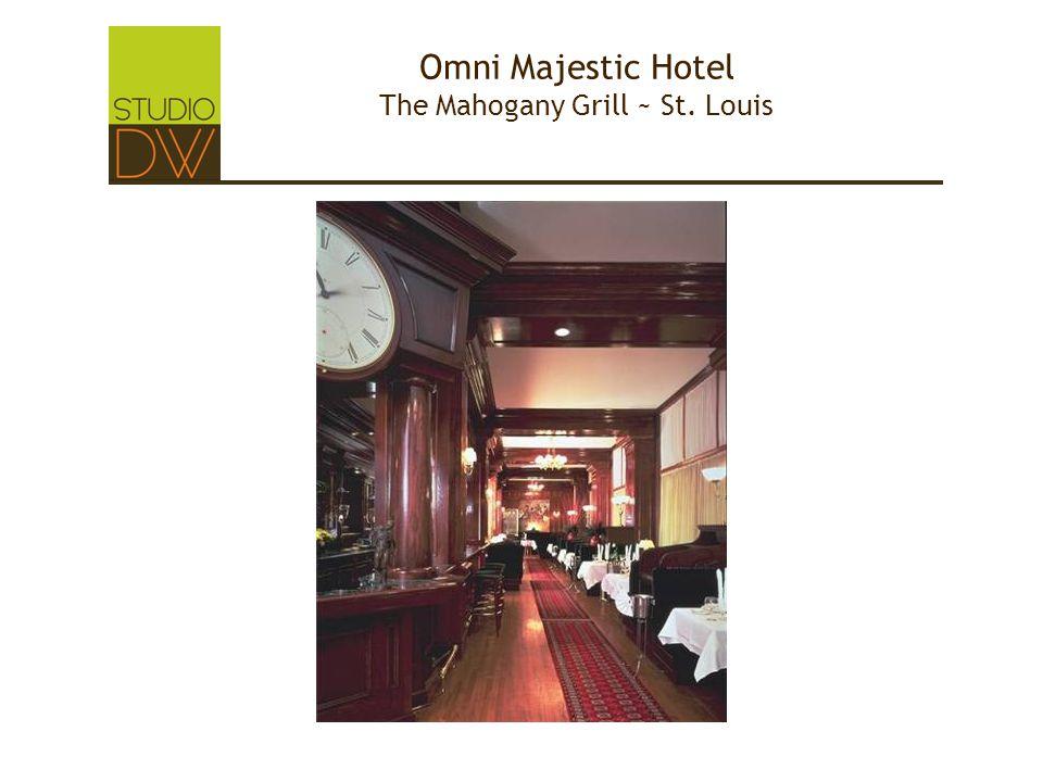 Omni Majestic Hotel The Mahogany Grill ~ St. Louis