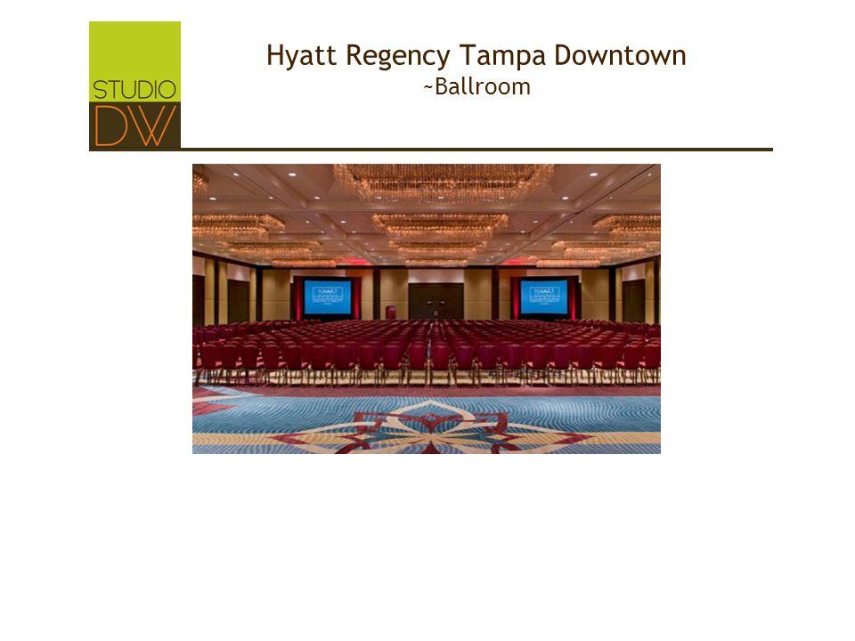 Hyatt Regency Tampa Downtown ~Ballroom