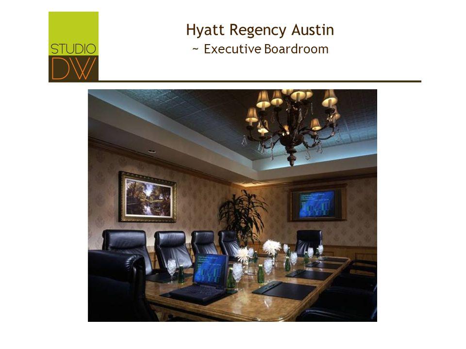 Hyatt Regency Austin ~ Executive Boardroom