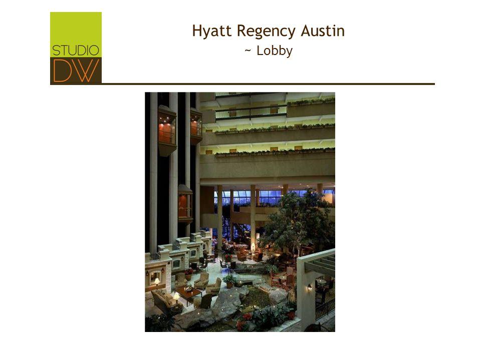 Hyatt Regency Austin ~ Lobby