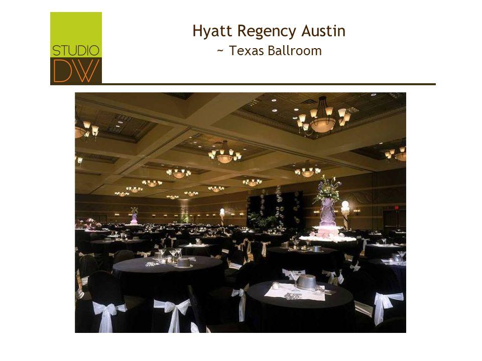 Hyatt Regency Austin ~ Texas Ballroom
