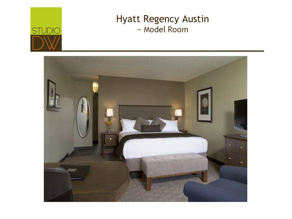 Hyatt Regency Austin ~ Model Room