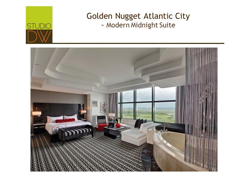 Golden Nugget Atlantic City ~ Modern Midnight Suite