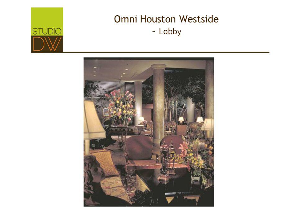 Omni Houston Westside ~ Lobby
