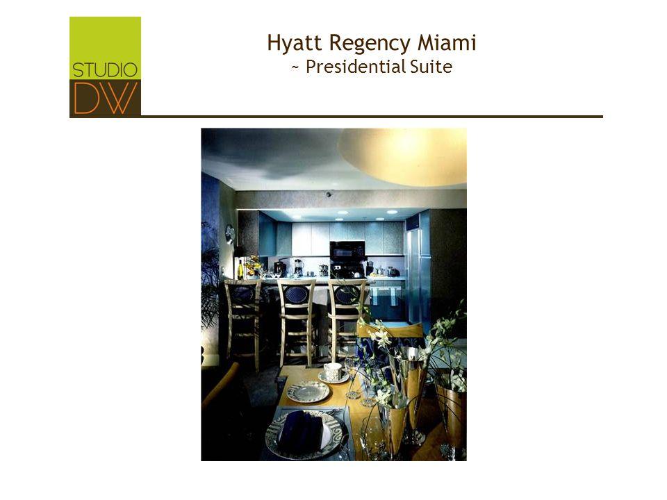 Hyatt Regency Miami ~ Presidential Suite