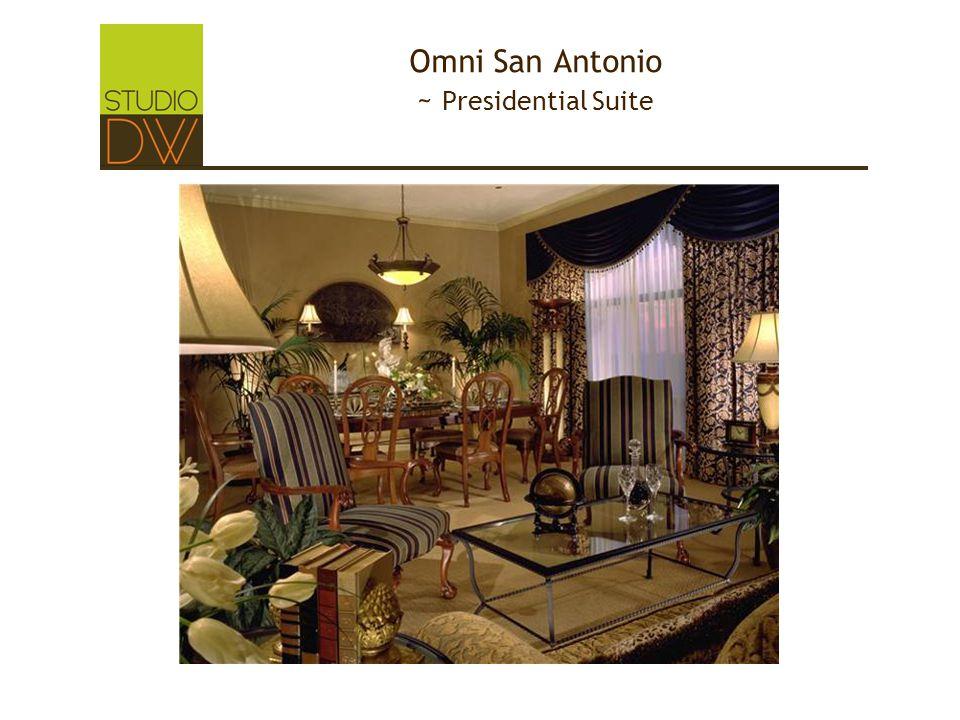 Omni San Antonio ~ Presidential Suite