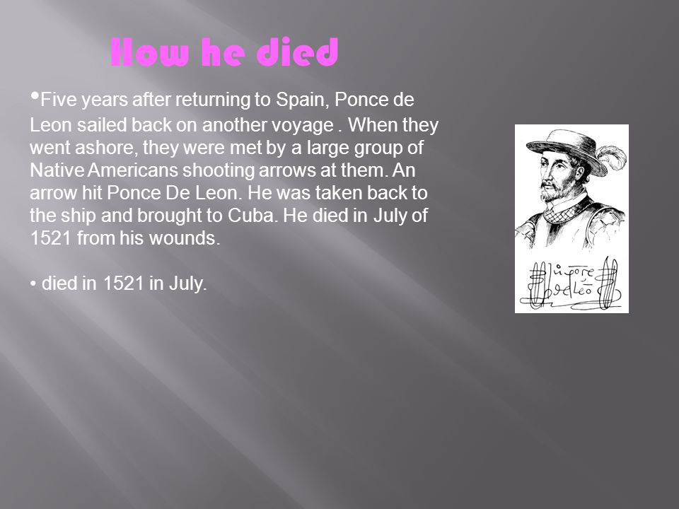 Five years after returning to Spain, Ponce de Leon sailed back on another voyage.