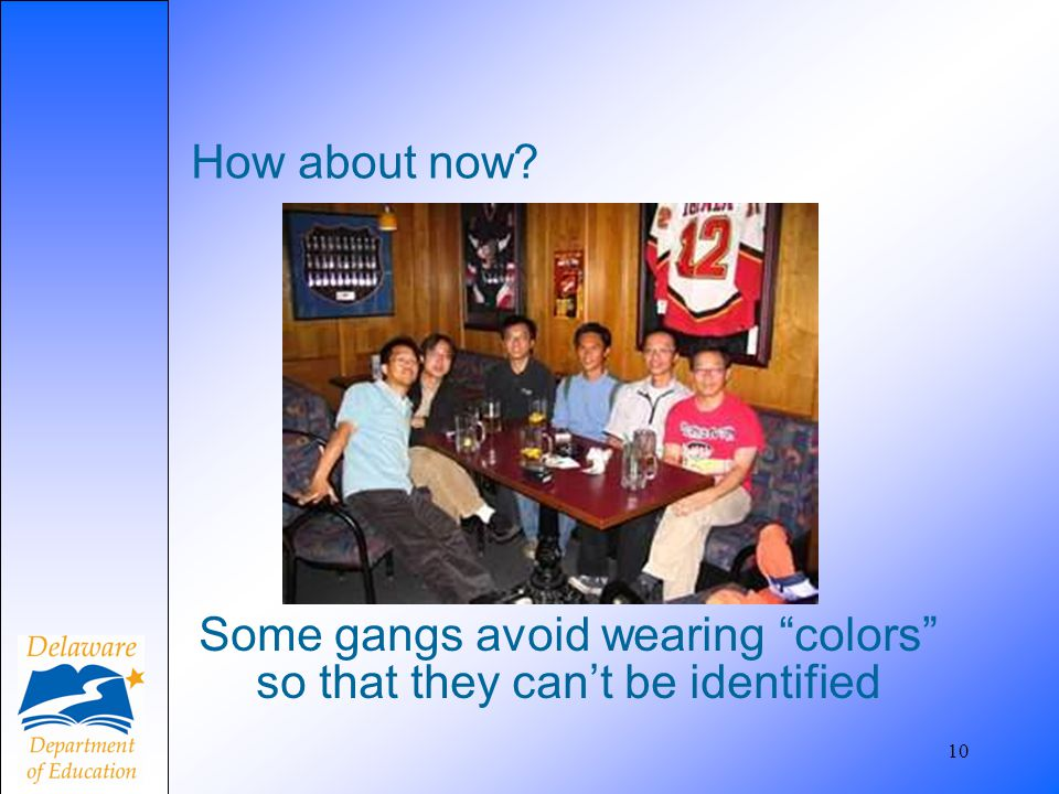"How about now? 10 Some gangs avoid wearing ""colors"" so that they can't be identified"