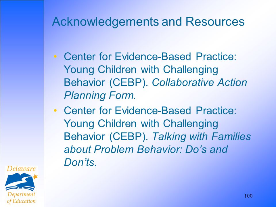 Acknowledgements and Resources Center for Evidence-Based Practice: Young Children with Challenging Behavior (CEBP). Collaborative Action Planning Form