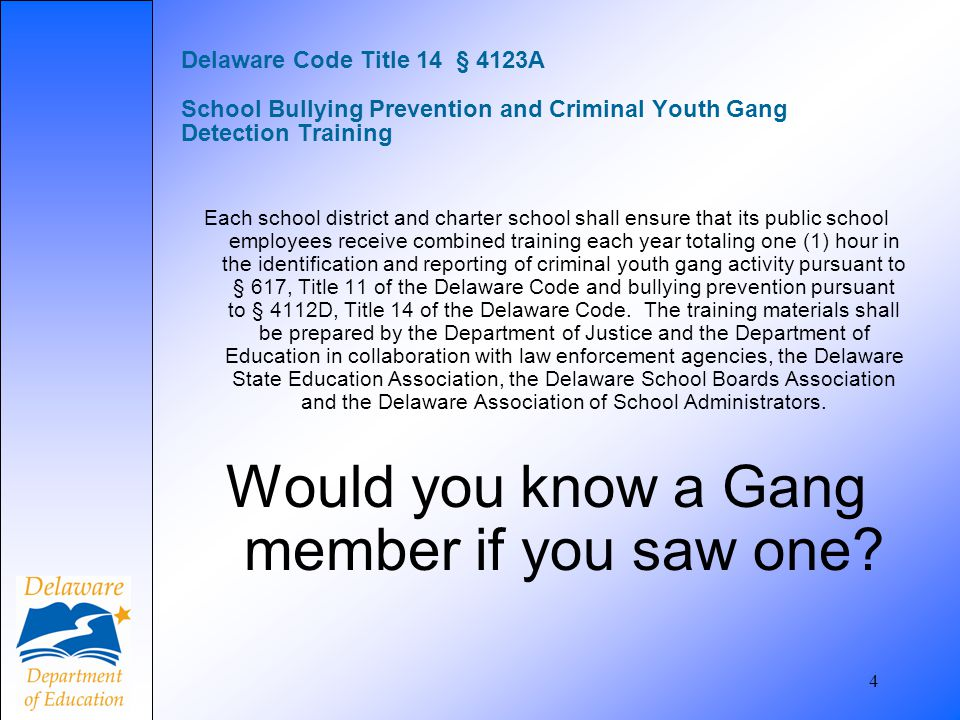 25 Delaware Code Title 11 § 617 Criminal Youth Gangs (b) Recruitment or retention of juveniles or students for a criminal street gang or criminal youth gang; penalties.