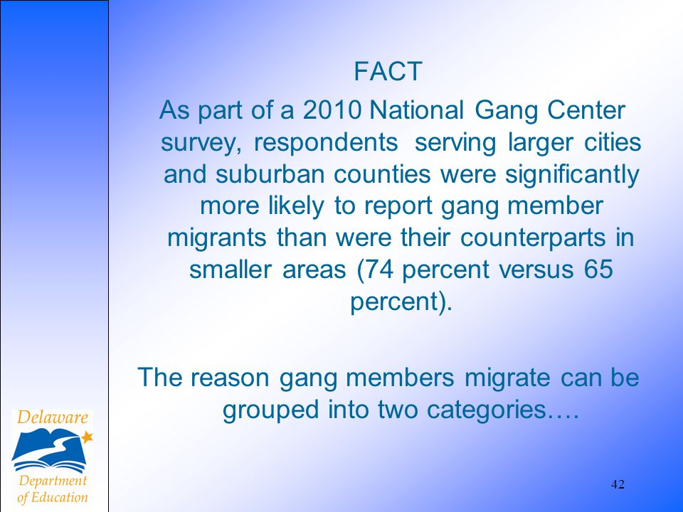 FACT As part of a 2010 National Gang Center survey, respondents serving larger cities and suburban counties were significantly more likely to report g