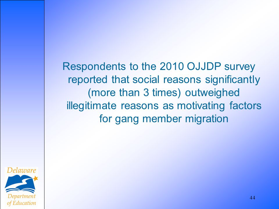 Respondents to the 2010 OJJDP survey reported that social reasons significantly (more than 3 times) outweighed illegitimate reasons as motivating fact