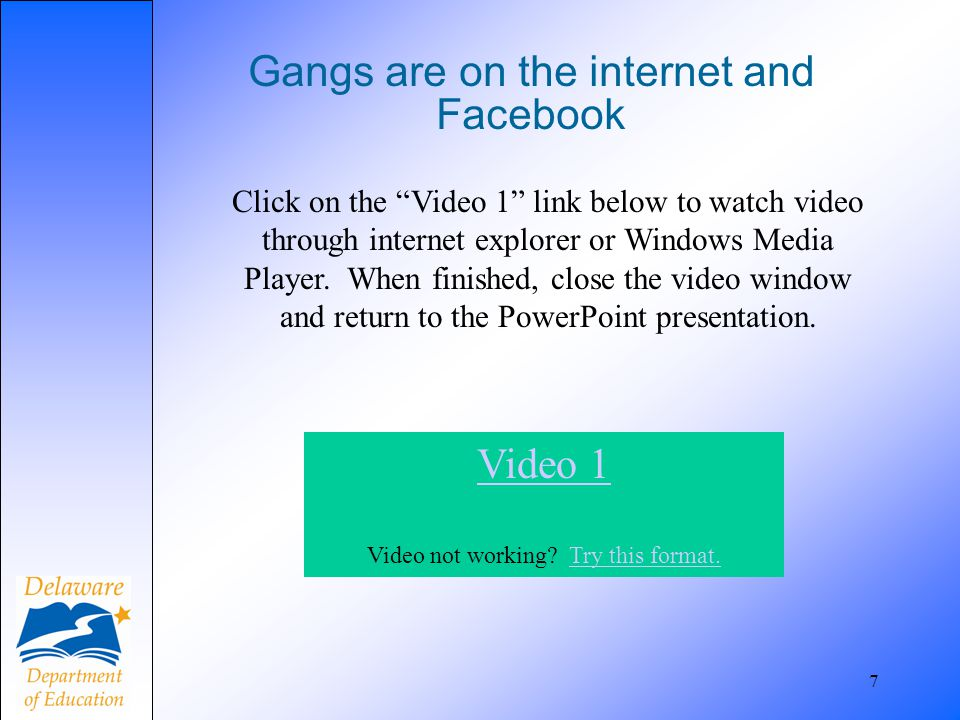 "Gangs are on the internet and Facebook 7 Click on the ""Video 1"" link below to watch video through internet explorer or Windows Media Player. When fini"