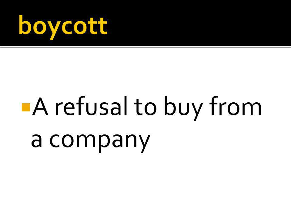  A refusal to buy from a company