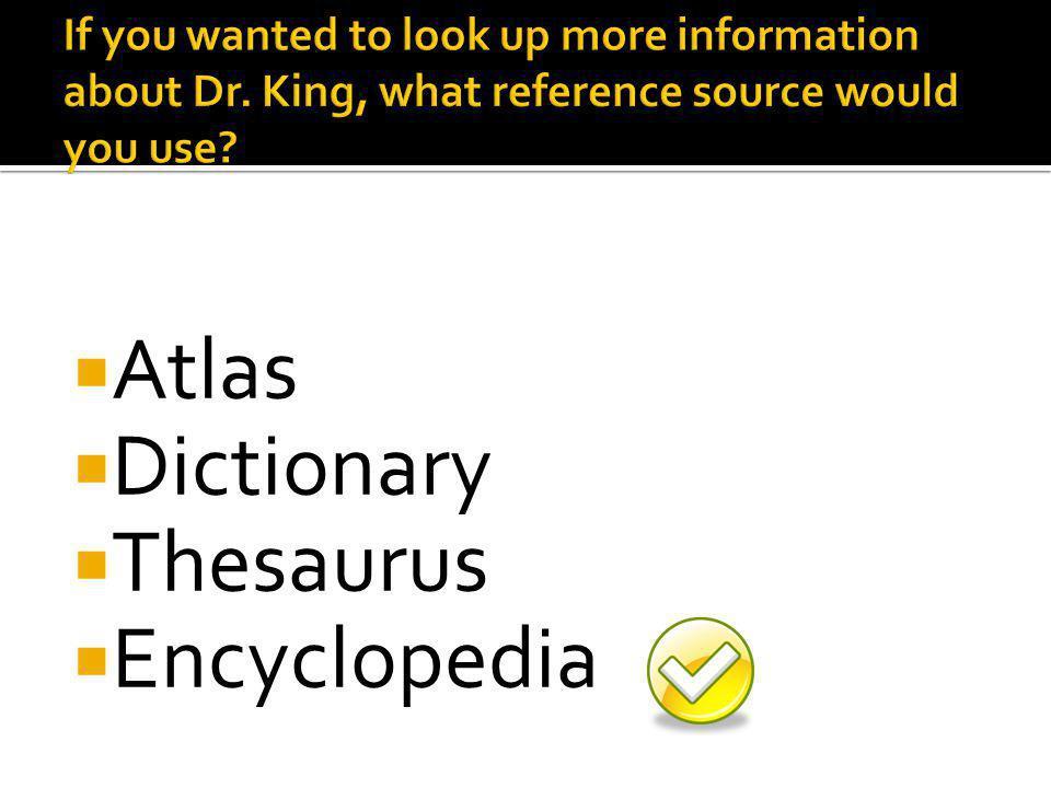  Atlas  Dictionary  Thesaurus  Encyclopedia