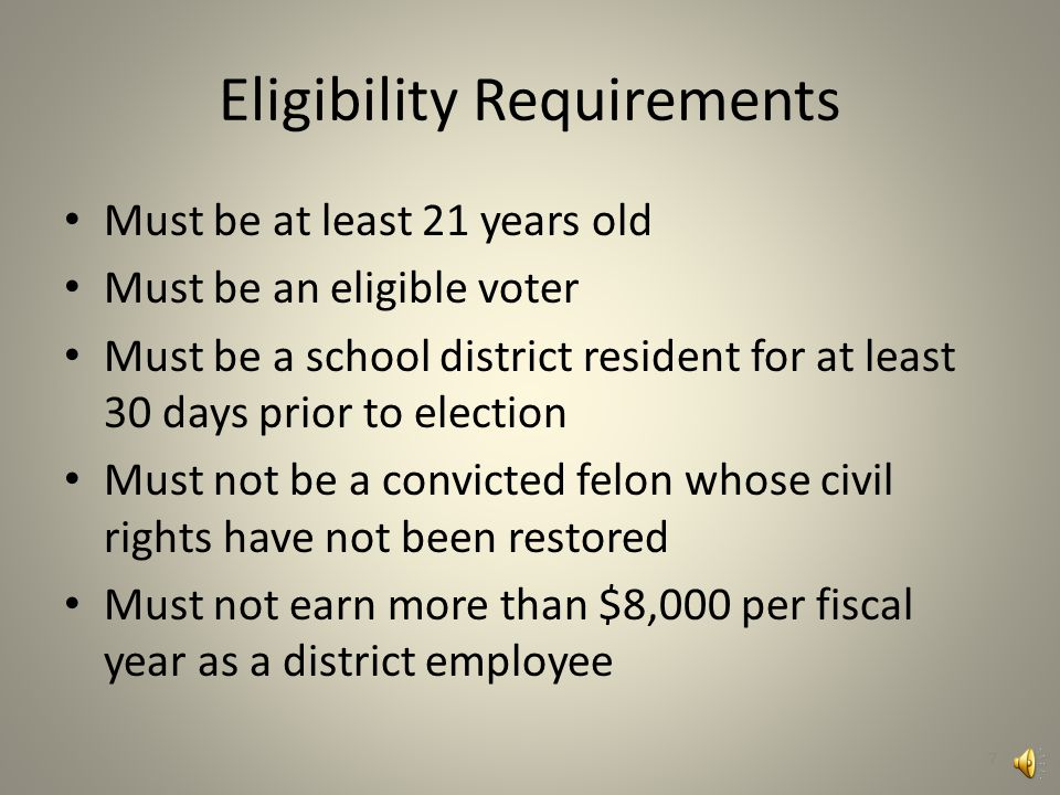 Filing for Candidacy School districts have two filing periods – May filing for school districts with primaries – Late July filing for school districts without primaries Candidates must file an affidavit of candidacy with the school district clerk – The filing fee is $2.00 6
