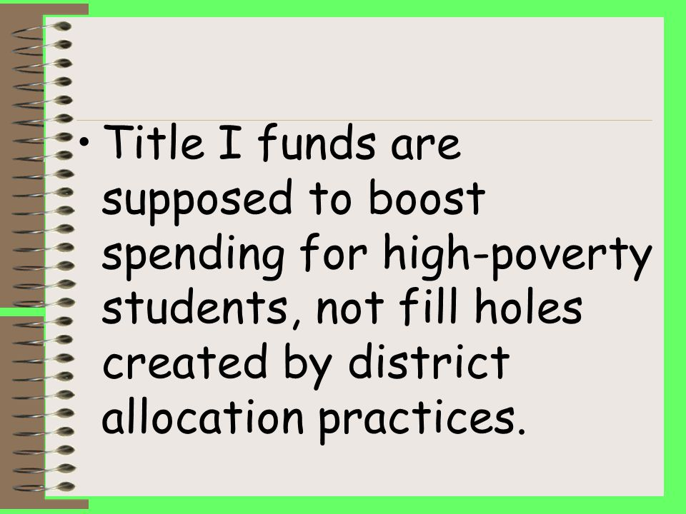 Title I funds are supposed to boost spending for high-poverty students, not fill holes created by district allocation practices.