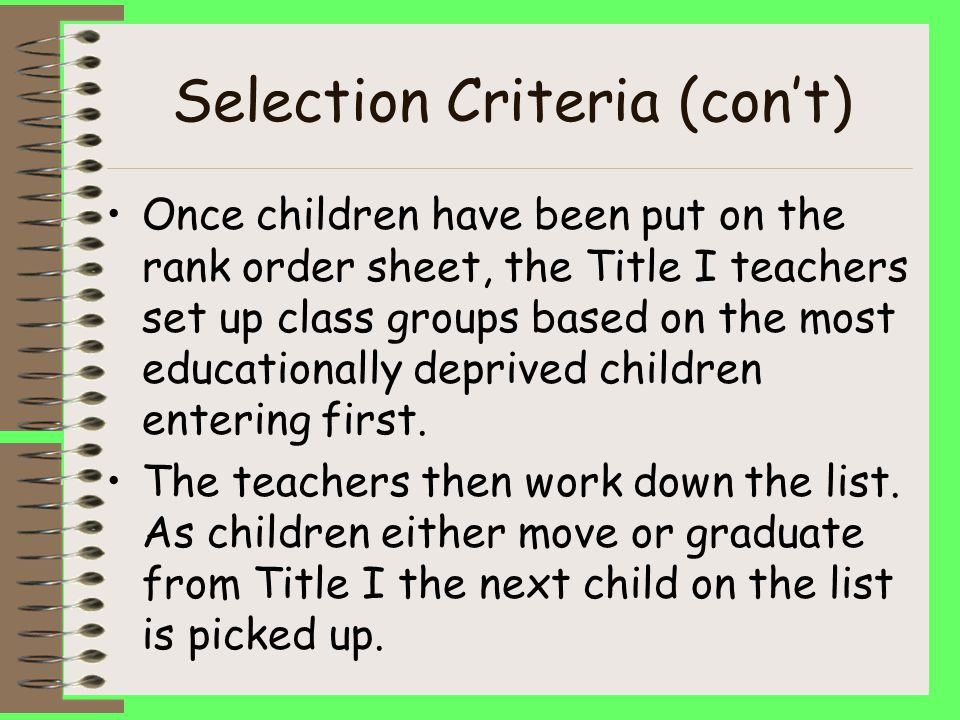 Selection Criteria A multiple criteria sheet is used. DY Criteria Sheets Students receive points, children with the most points are served first. A ra
