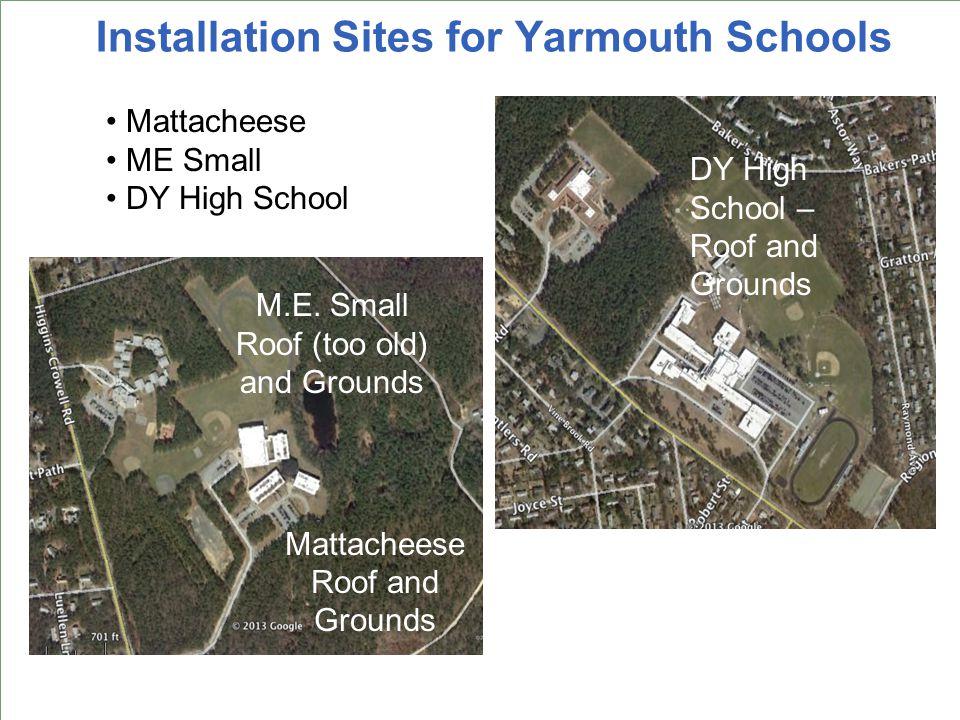 Installation Sites for Yarmouth Schools Ezra Baker Mattacheese Ground Mount PLAN B (998kW) FINAL PLAN A (1,499kW) ORIGINAL