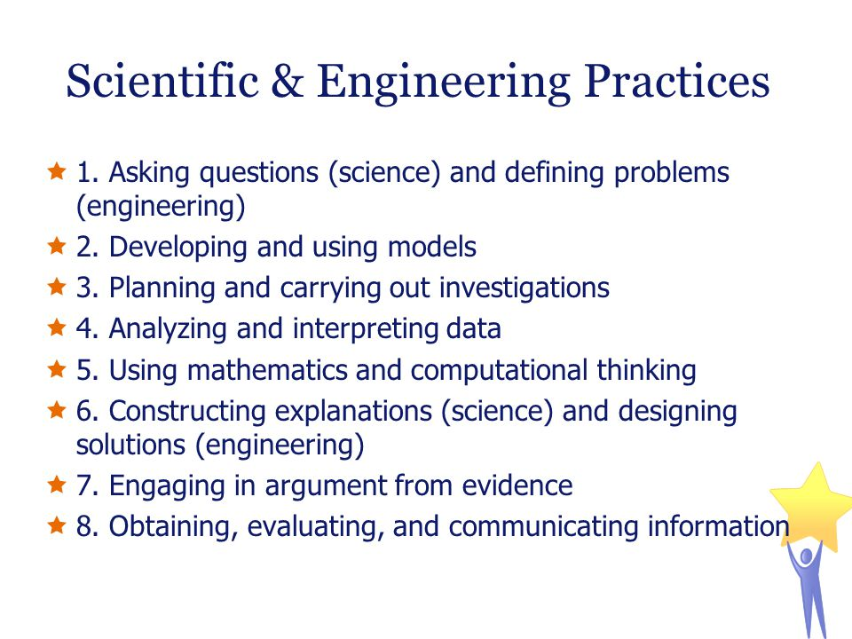  1. Asking questions (science) and defining problems (engineering)  2.