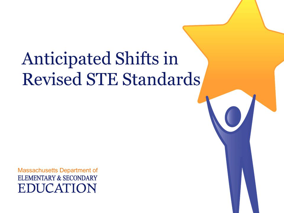 Anticipated Shifts in Revised STE Standards