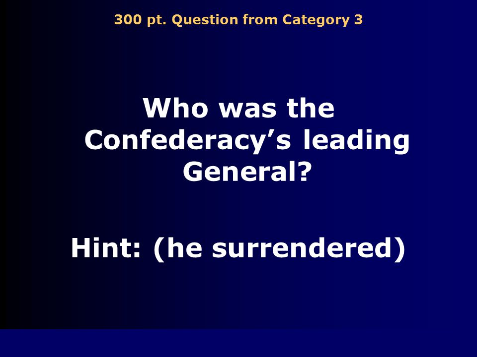 200 pt. Answer from Category 3 General Stonewall Jackson