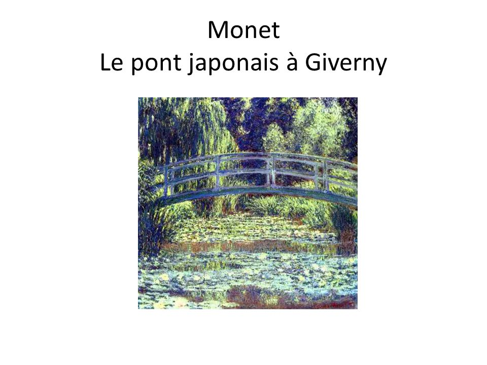 Monet Le pont japonais à Giverny